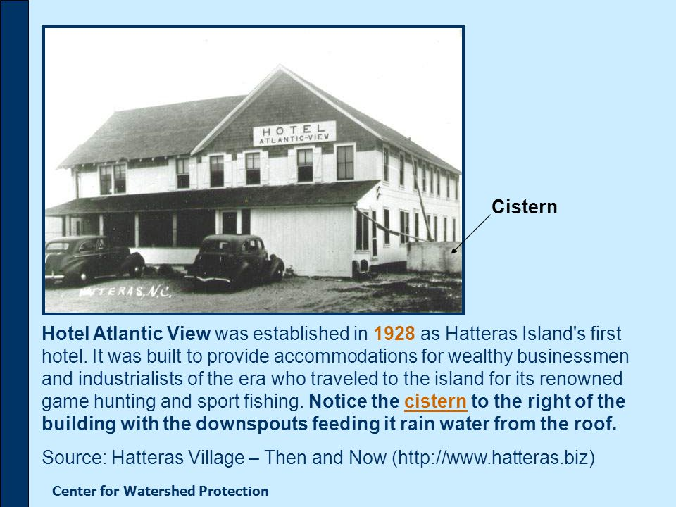 Center for Watershed Protection Hotel Atlantic View was established in 1928 as Hatteras Island s first hotel.
