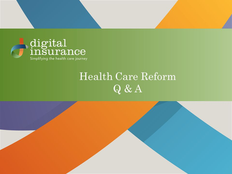 Health Care Reform Q & A