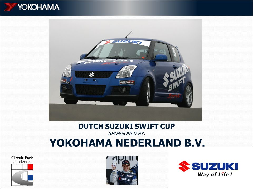 DUTCH SUZUKI SWIFT CUP SPONSORED BY: YOKOHAMA NEDERLAND B.V.