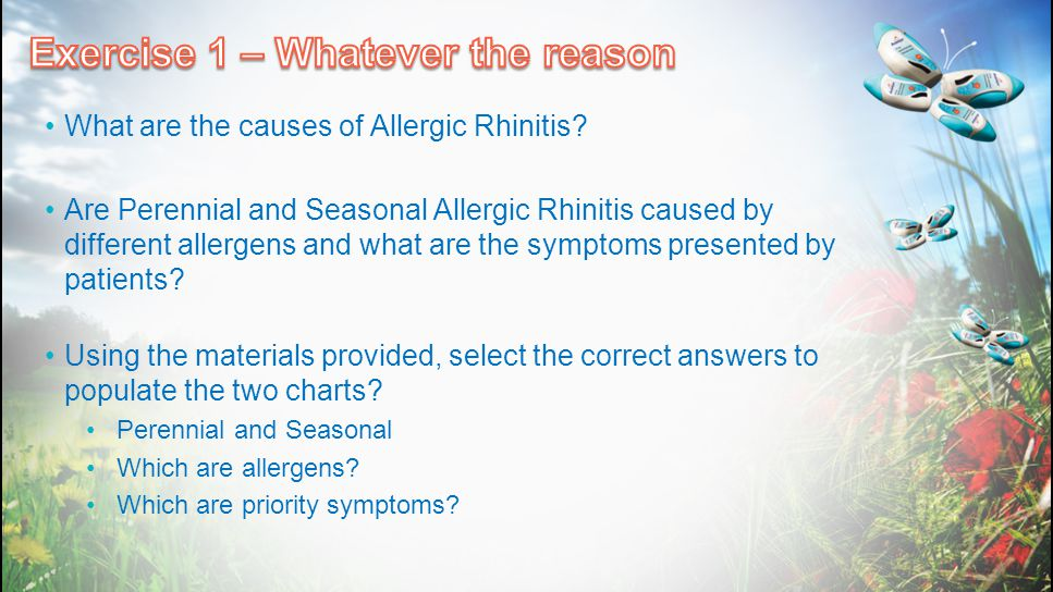 What are the causes of Allergic Rhinitis? Are Perennial and Seasonal Allergic Rhinitis caused by different allergens and what are the symptoms present