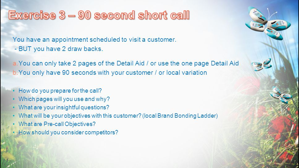 You have an appointment scheduled to visit a customer. - BUT you have 2 draw backs. a.You can only take 2 pages of the Detail Aid / or use the one pag