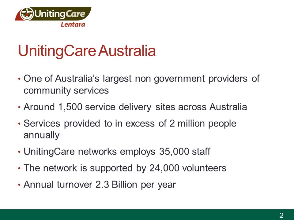 Lentara UnitingCare Lentara UnitingCare is an agency of the Uniting Church in Australia, serving the people of the North and West of Melbourne.