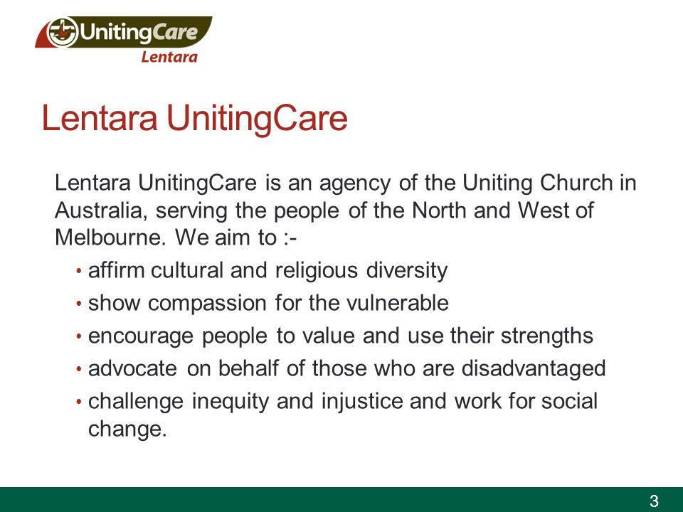 Communal Justice Project Lentara UnitingCare's Communal Justice Project is a unique and innovative project initiative arising out of the needs of those being released from prison and has been in operation within Victoria, Australia for three years.
