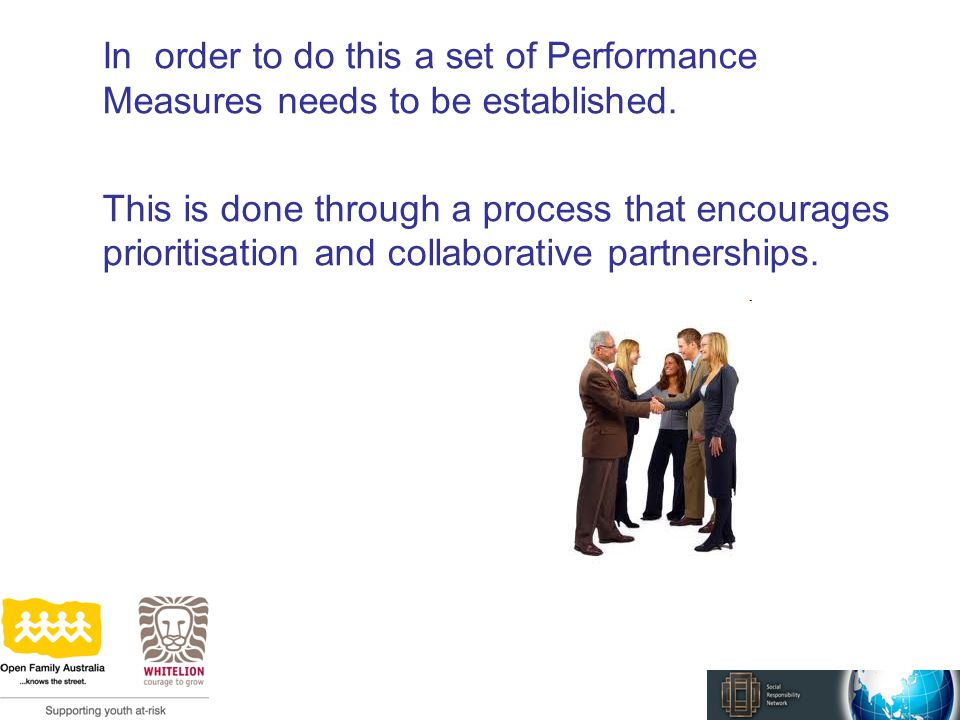 In order to do this a set of Performance Measures needs to be established.