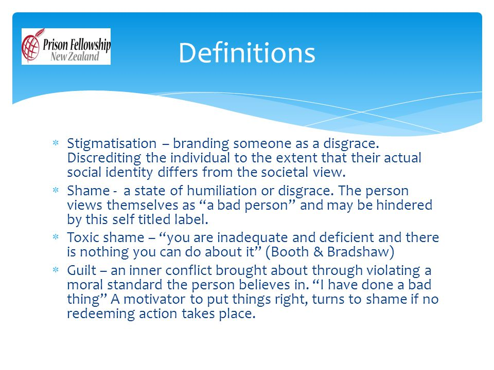  Stigmatisation – branding someone as a disgrace.