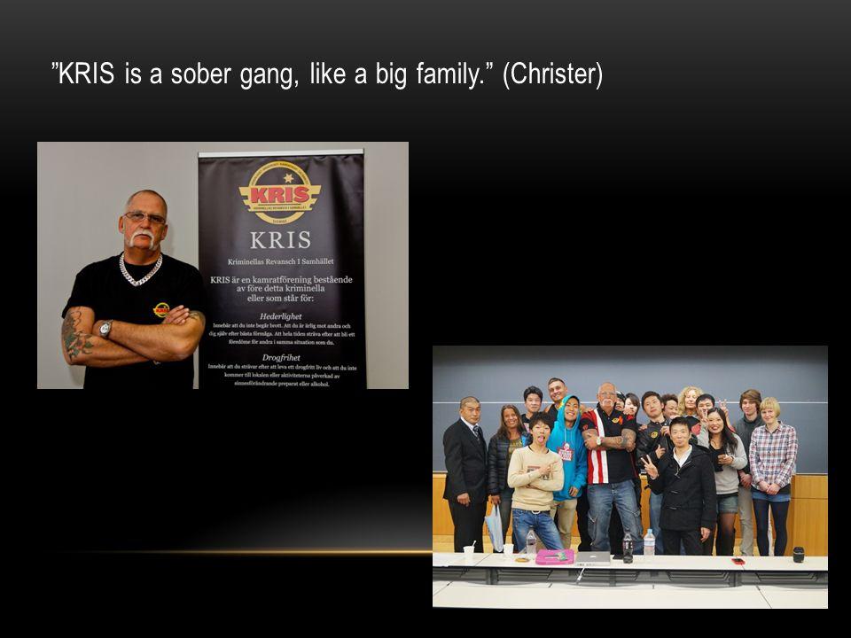 """KRIS is a sober gang, like a big family."" (Christer)"