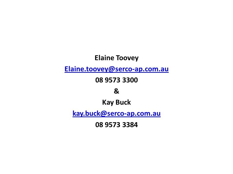 Elaine Toovey Elaine.toovey@serco-ap.com.au 08 9573 3300 & Kay Buck kay.buck@serco-ap.com.au 08 9573 3384