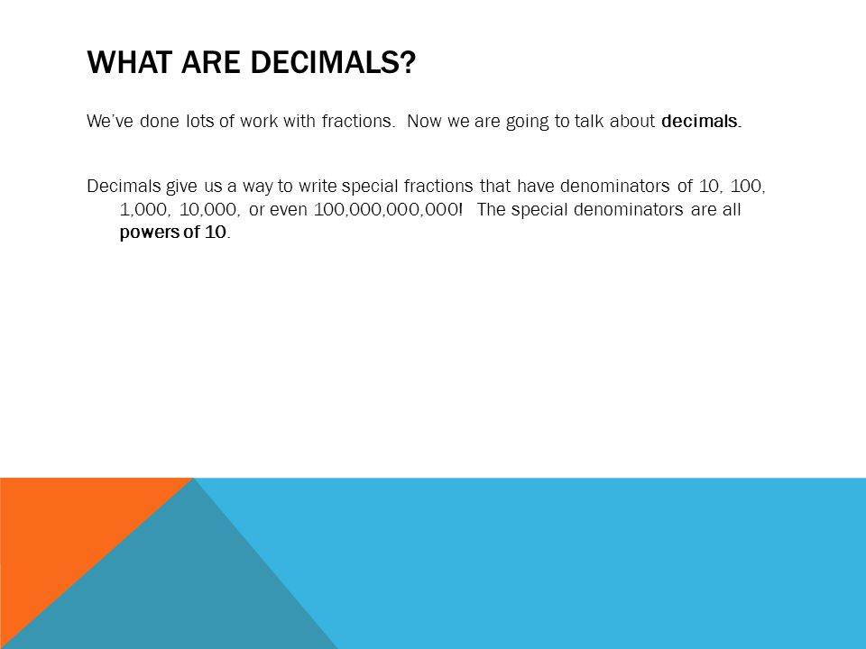 DECIMAL BENCHMARKS What are some fractions that you already know the decimal equivalents of.