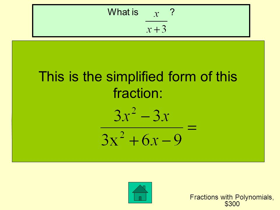 This is the set of value(s) of x that make the fraction undefined: What is 9 ? Fractions with Polynomials, $200