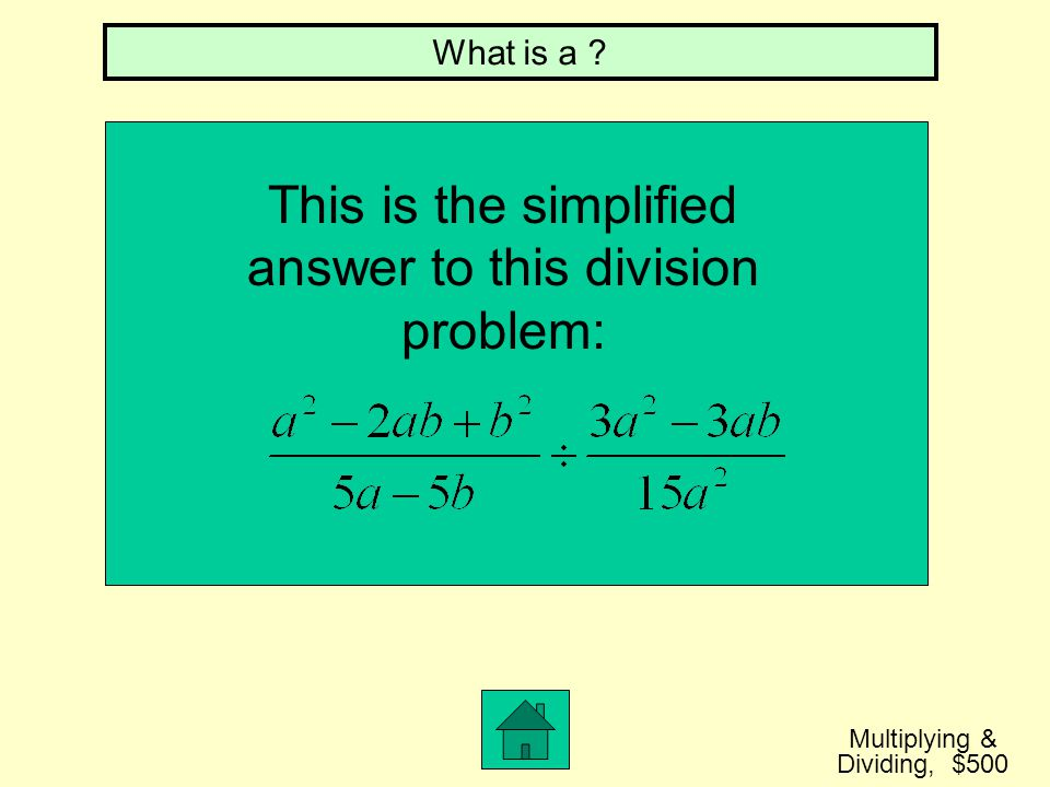 When we simplify this multiplication problem, we get: Multiplying & Dividing, $400 What is ?