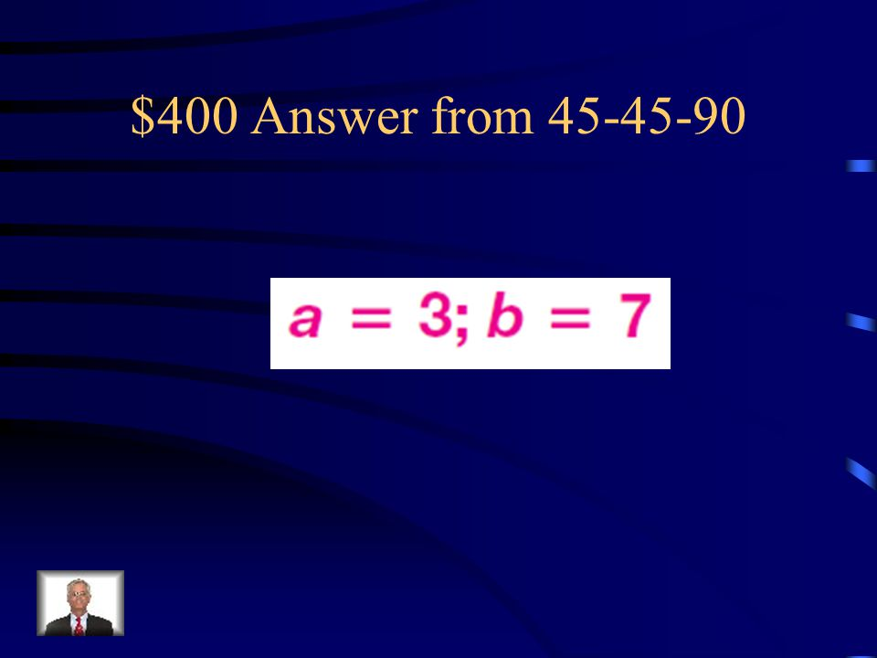$400 Question from 45-45-90 Find the value of each variable. Leave answers in simplest radical form.
