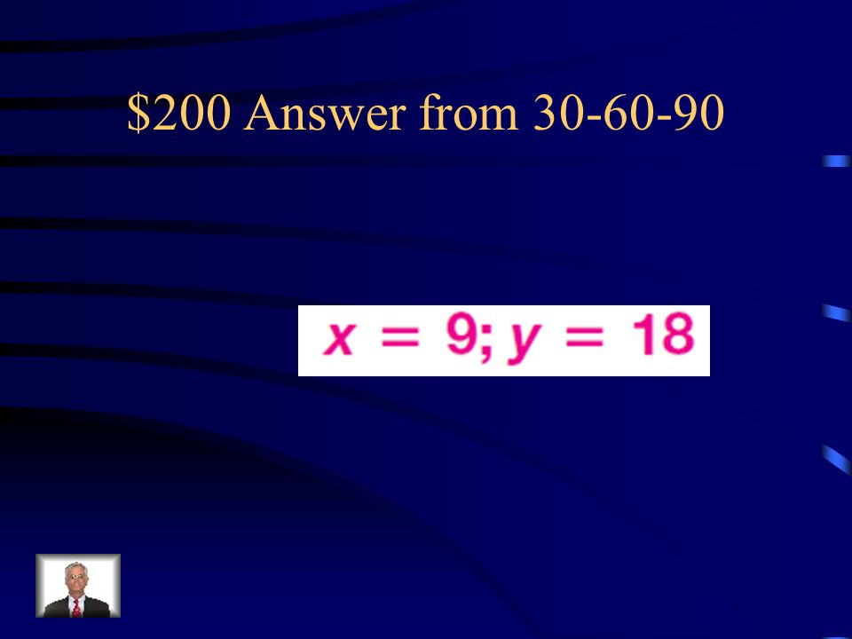 $200 Question from 30-60-90 Find the value of each variable. Leave answers in simplest radical form.