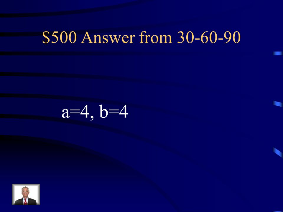 $500 Question from 30-60-90 Find the value of each variable. Leave answers in simplest radical form.