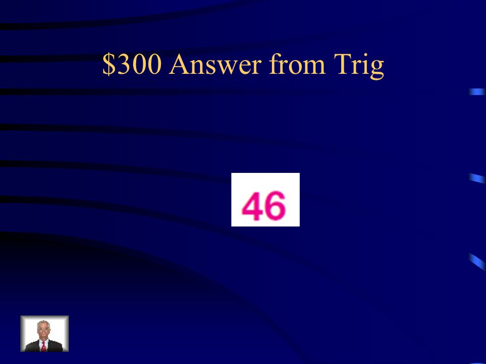 $300 Question from Trig Find the value of x. Round answers to the nearest degree.
