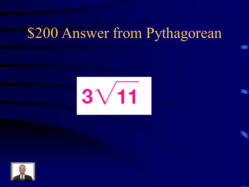 $200 Question from Pythagorean Find the value of x. Keep answers in simplest radical form.