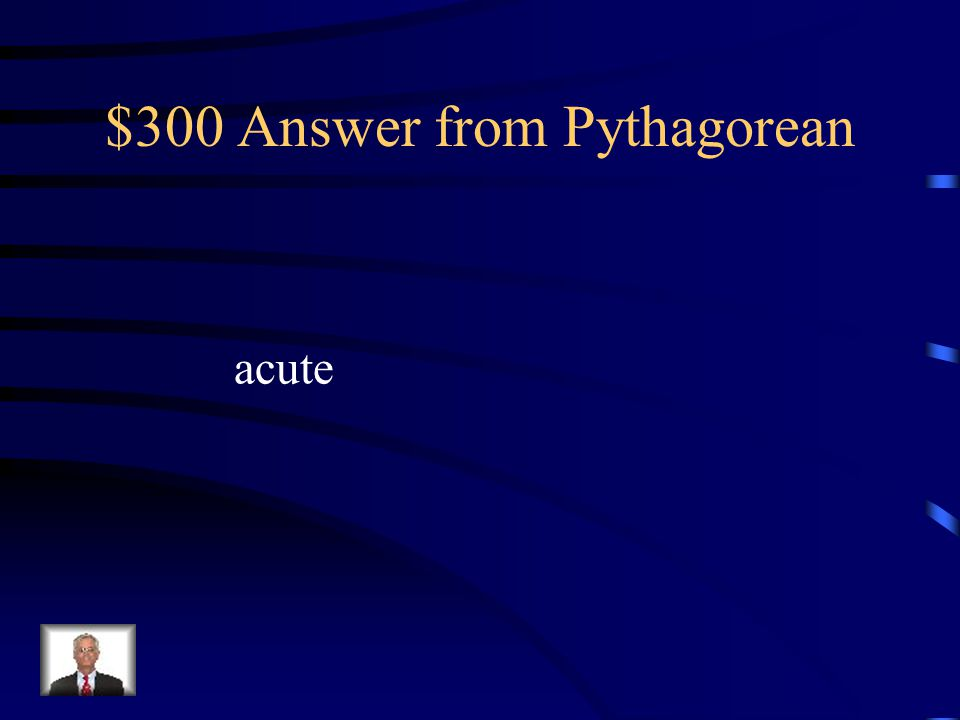 $300 Question from Pythagorean The lengths of the sides of a triangle are given. Classify the triangle as acute, right, or obtuse. Sides 11, 12, and 1