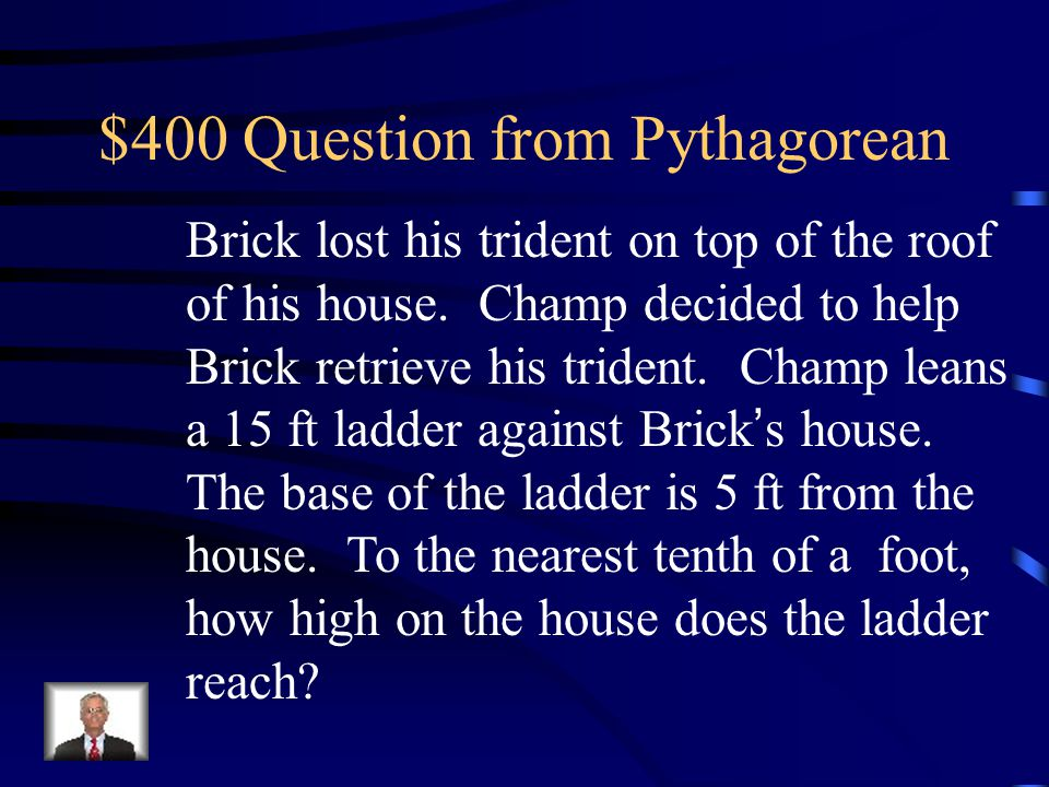 $300 Answer from Pythagorean acute