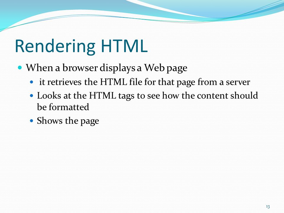 HTML Tags HTML is made up of text combined with special instructions called tags.