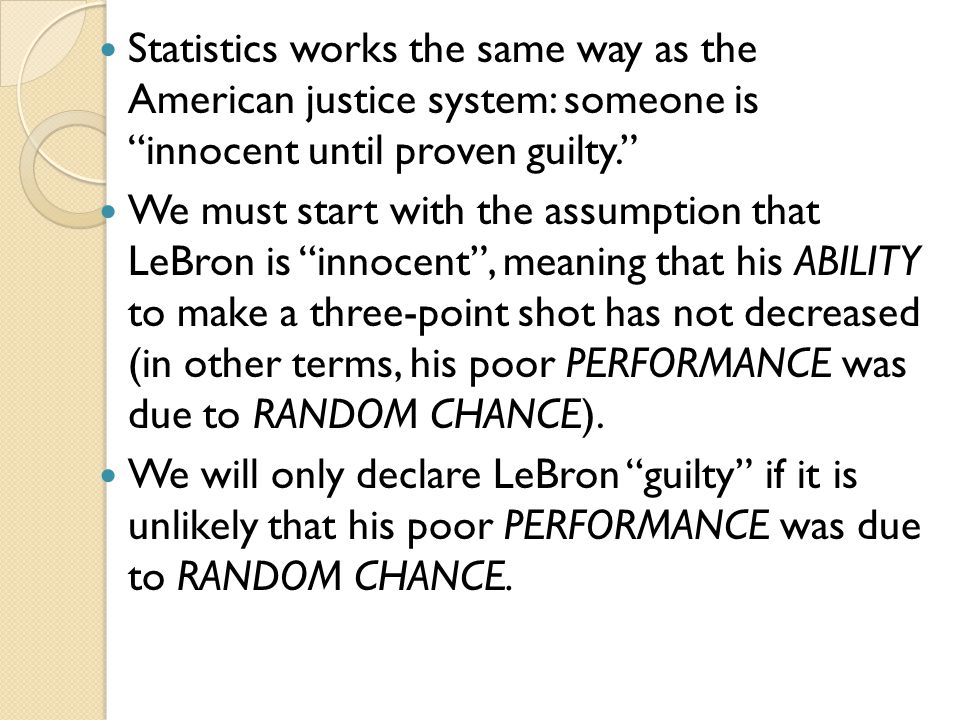 """Statistics works the same way as the American justice system: someone is """"innocent until proven guilty."""" We must start with the assumption that LeBron"""