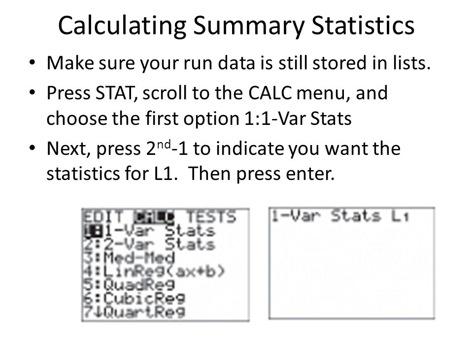 Calculating Summary Statistics Make sure your run data is still stored in lists.