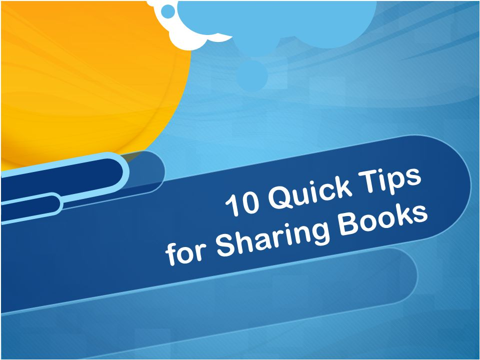 10 Quick Tips for Sharing Books