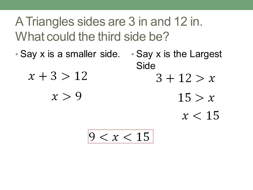 A Triangles sides are 3 in and 12 in. What could the third side be.
