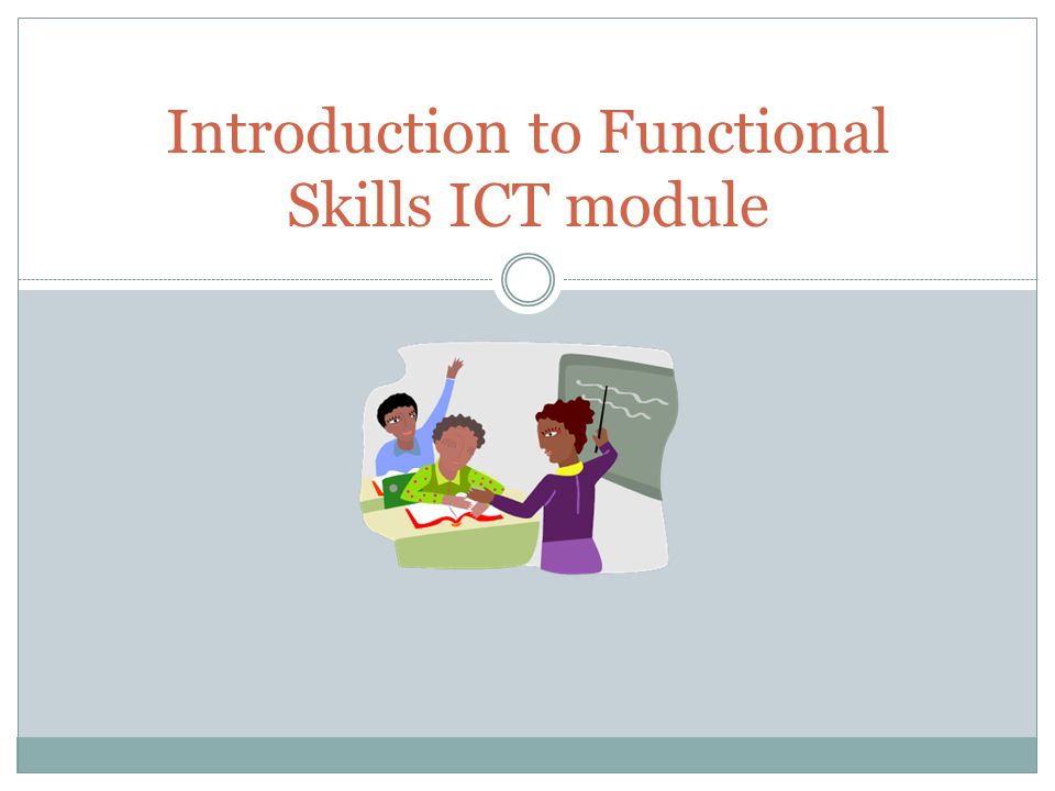 Introduction to Functional Skills ICT module