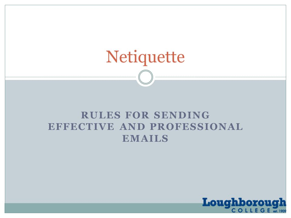 RULES FOR SENDING EFFECTIVE AND PROFESSIONAL EMAILS Netiquette