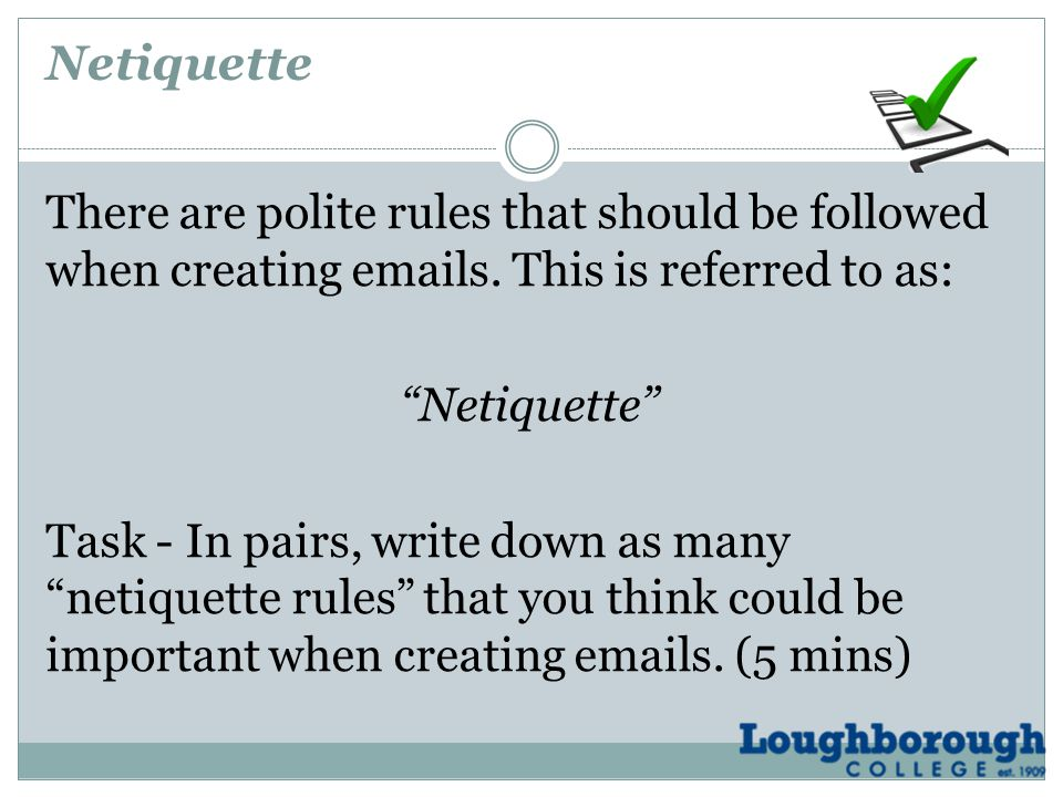 There are polite rules that should be followed when creating emails.