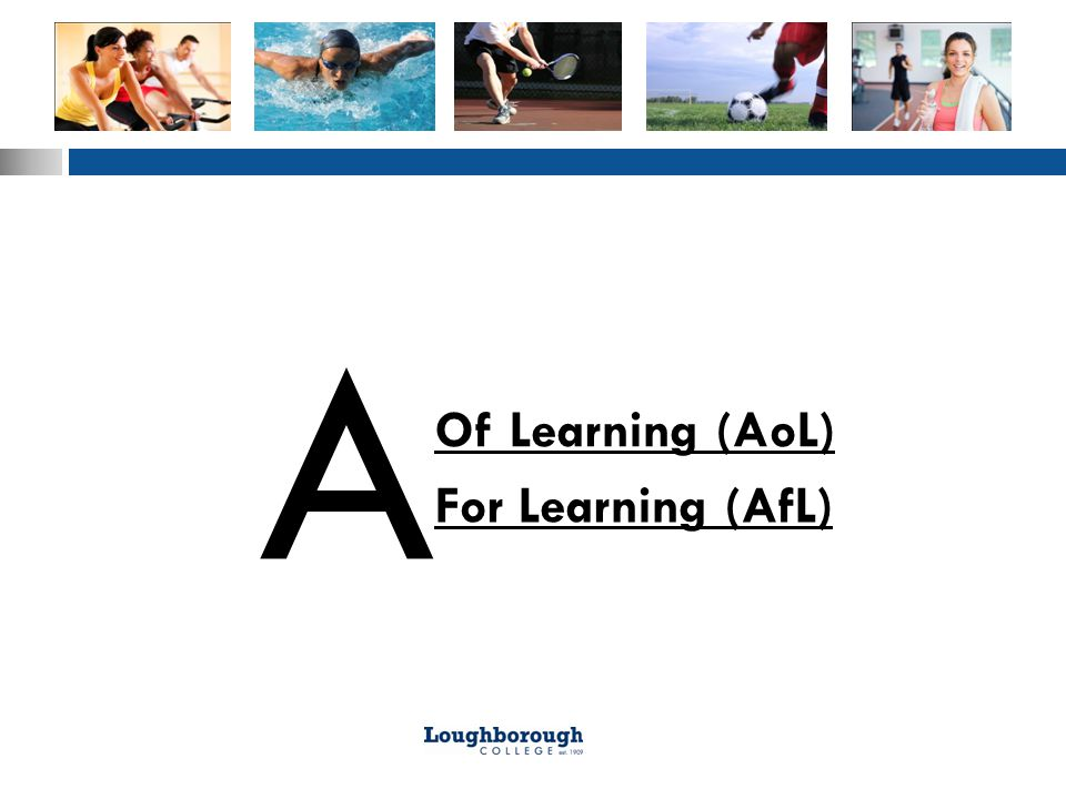 Of Learning (AoL) A For Learning (AfL)