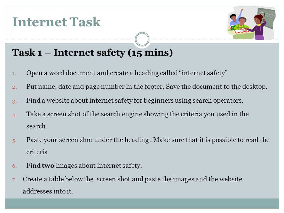 Internet Task Task 1 – Internet safety (15 mins) 1.