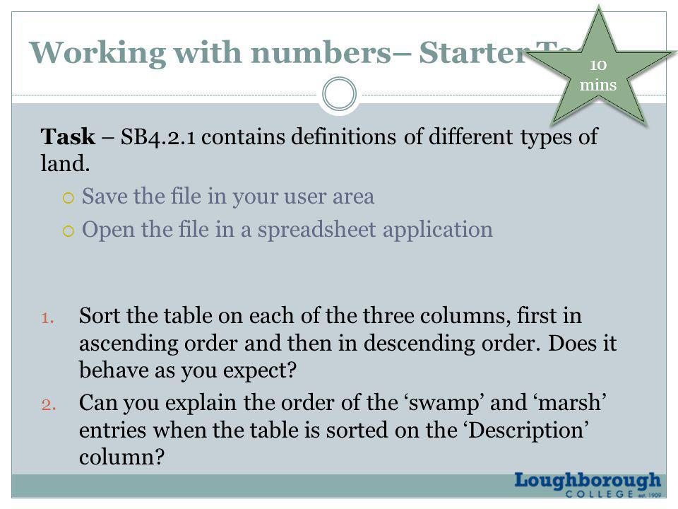 Working with numbers– Starter Task Task – SB4.2.1 contains definitions of different types of land.  Save the file in your user area  Open the file i