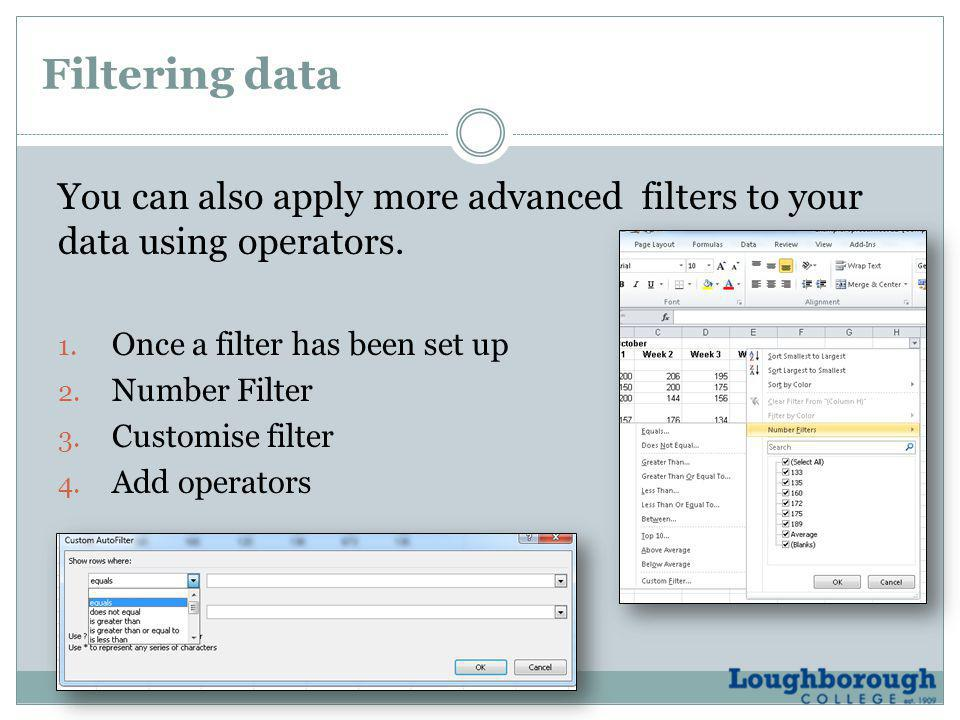 Filtering data You can also apply more advanced filters to your data using operators.