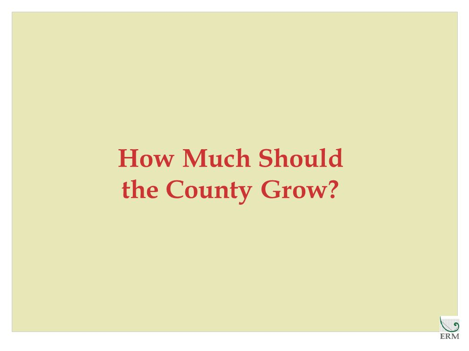 How Much Should the County Grow