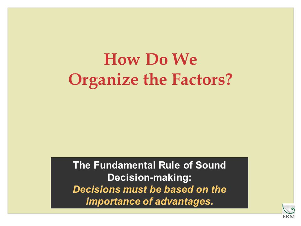 How Do We Organize the Factors.