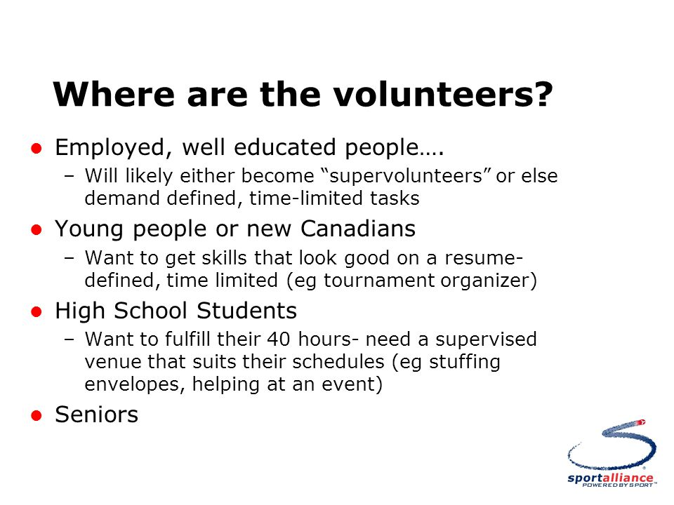 "Where are the volunteers? l Employed, well educated people…. –Will likely either become ""supervolunteers"" or else demand defined, time-limited tasks l"