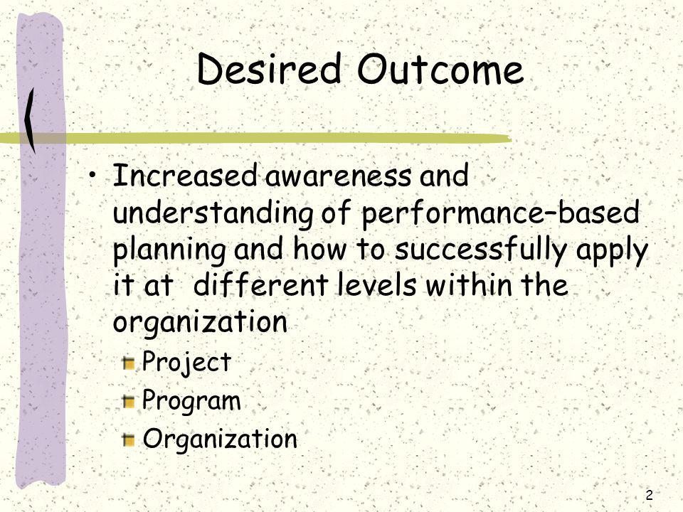 3 Overview Initial Thoughts Performance-based Planning Making it Happen