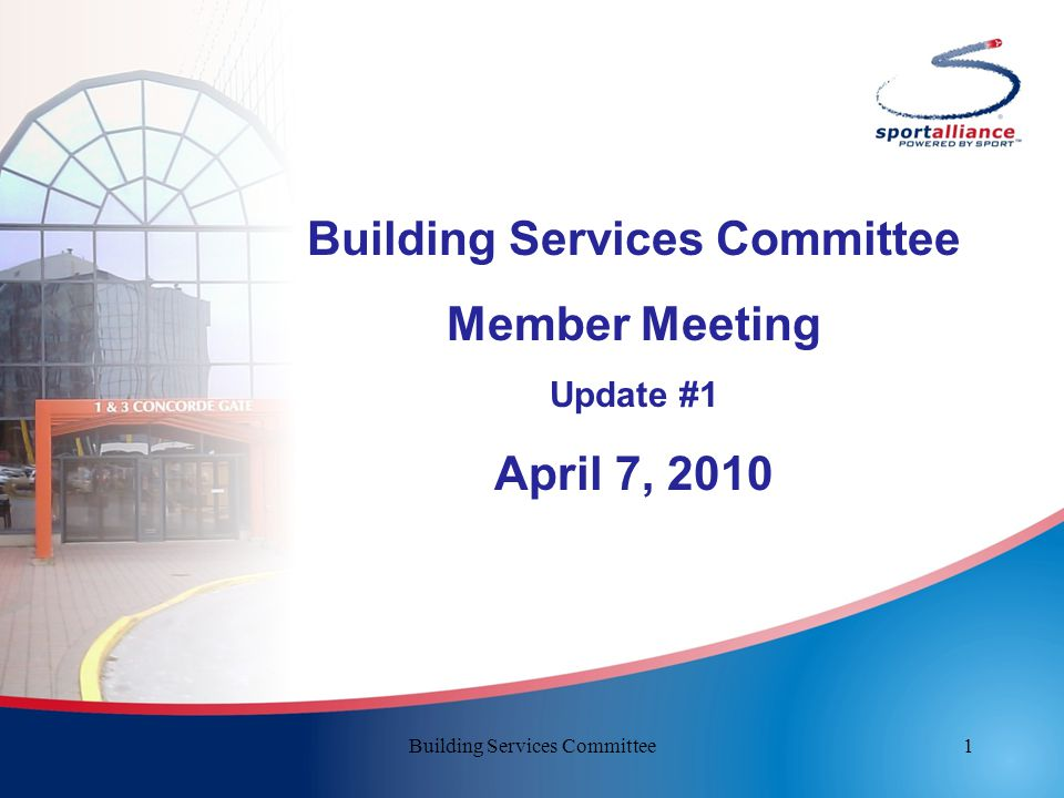 Building Services Committee Member Meeting Update #1 April 7, 2010 1Building Services Committee