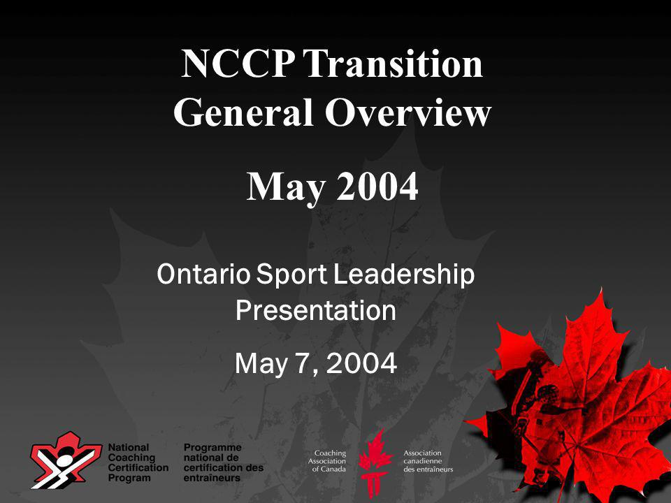 Preliminary Statement 65 Sports in the NCCP Statements are general to the 65 sports Exceptions to every situation/issue