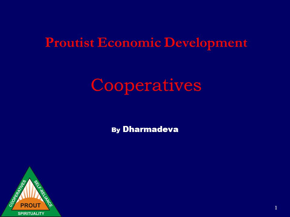 1 Proutist Economic Development Cooperatives By Dharmadeva