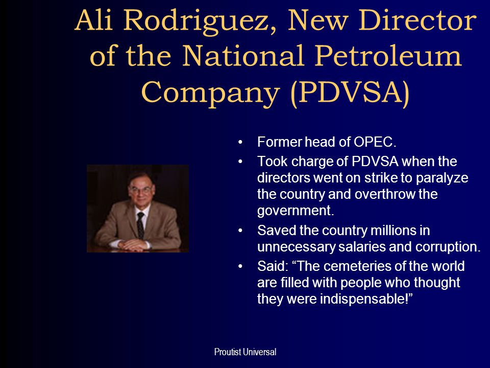 Proutist Universal Ali Rodriguez, New Director of the National Petroleum Company (PDVSA) Former head of OPEC.
