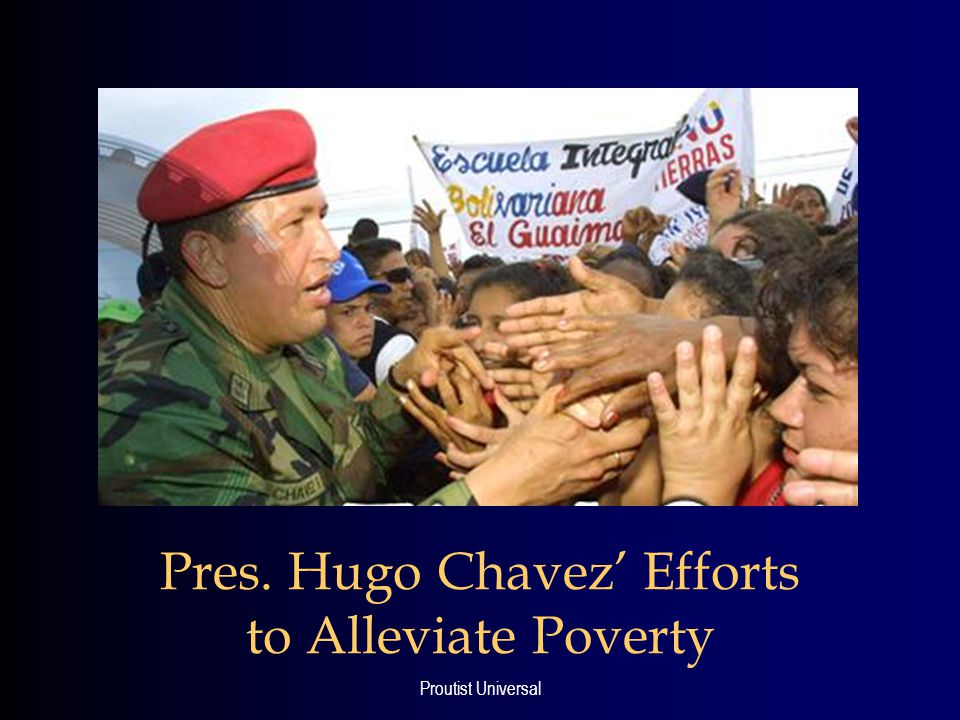 Pres. Hugo Chavez' Efforts to Alleviate Poverty