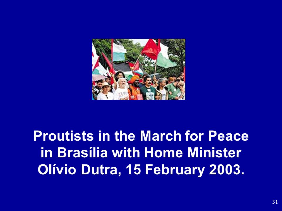31 Proutists in the March for Peace in Brasília with Home Minister Olívio Dutra, 15 February 2003.