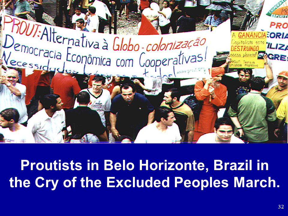 32 Proutists in Belo Horizonte, Brazil in the Cry of the Excluded Peoples March.