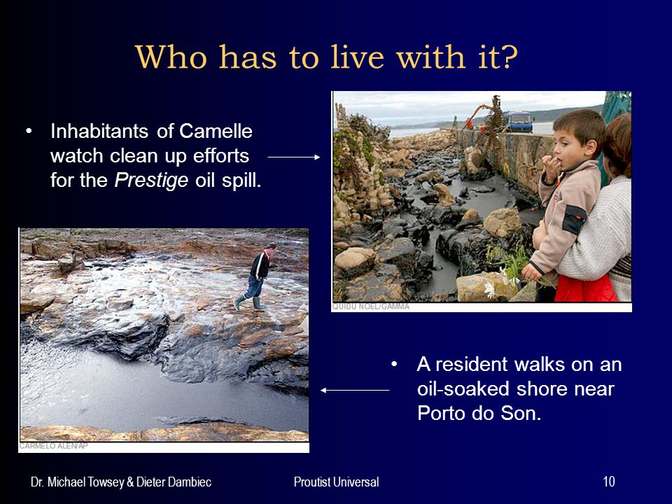 Dr. Michael Towsey & Dieter DambiecProutist Universal10 Who has to live with it? Inhabitants of Camelle watch clean up efforts for the Prestige oil sp