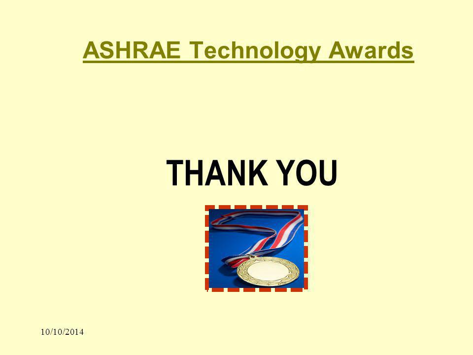 10/10/2014 ASHRAE Technology Awards THANK YOU