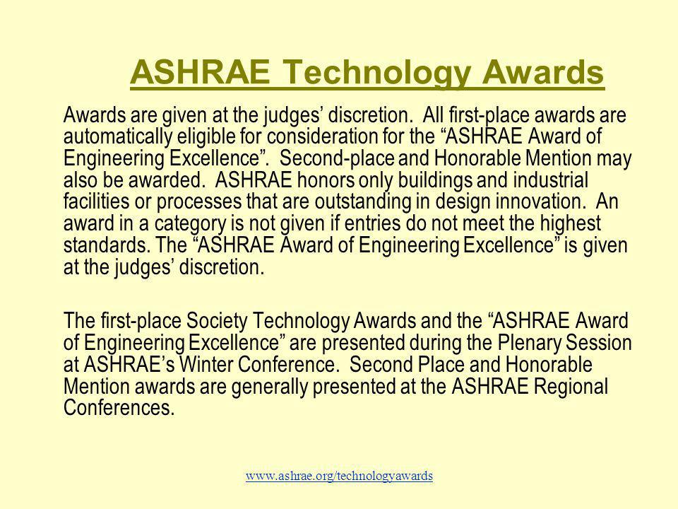 www.ashrae.org/technologyawards ASHRAE Technology Awards Awards are given at the judges' discretion.
