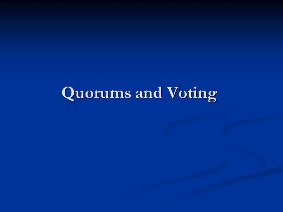 Quorums Meeting Meeting: Quorum to conduct business at meetings is established when the number of voting members exceeds 1/2 of the number of Voting Members (both present and absent).