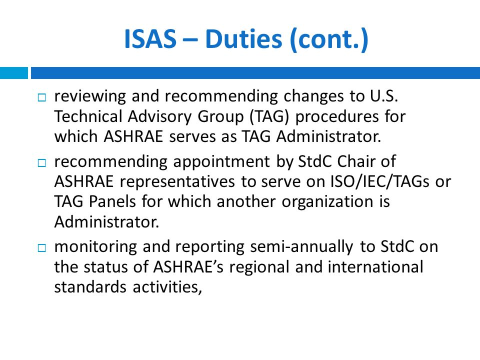 ISAS – Duties (cont.)  reviewing and recommending changes to U.S.