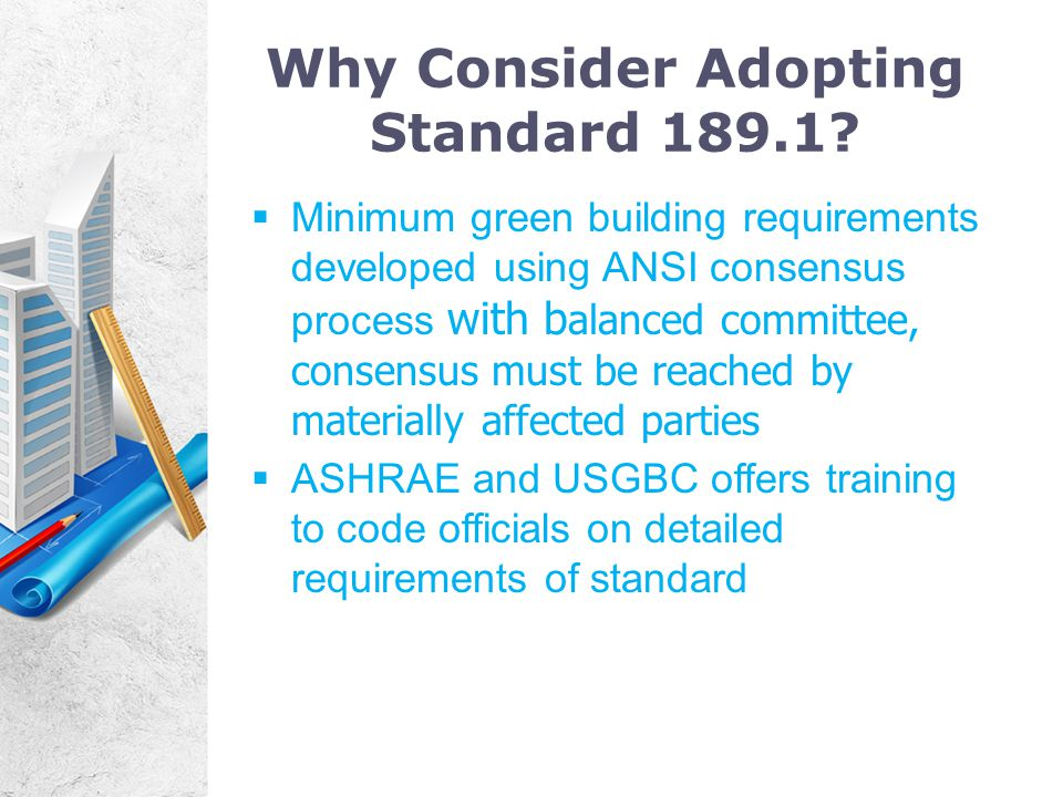 Why Consider Adopting Standard 189.1.